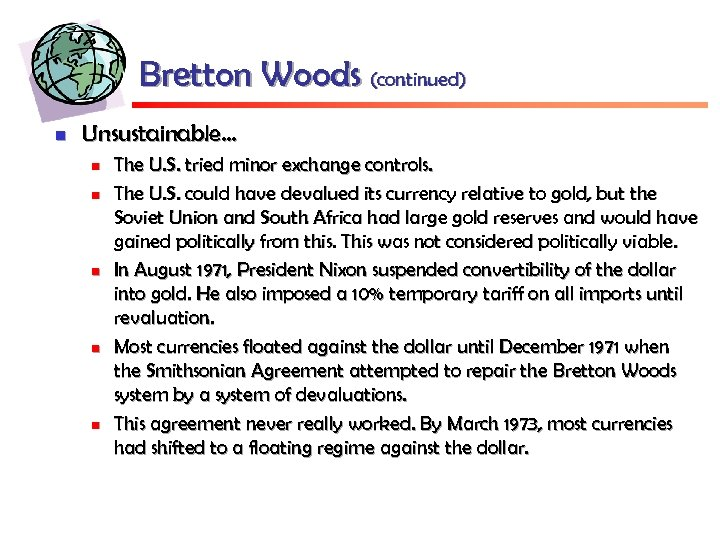 Bretton Woods (continued) n Unsustainable… n n n The U. S. tried minor exchange
