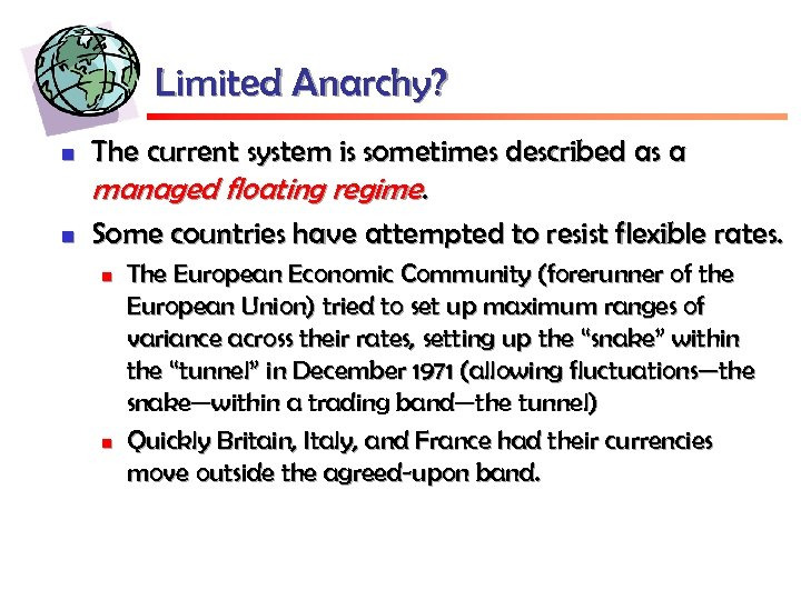 Limited Anarchy? n n The current system is sometimes described as a managed floating