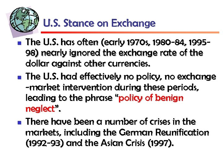 U. S. Stance on Exchange n n n The U. S. has often (early