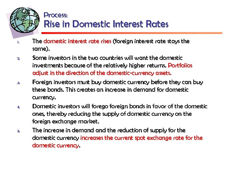 Process: Rise in Domestic Interest Rates 1. 2. 3. 4. 5. The domestic interest