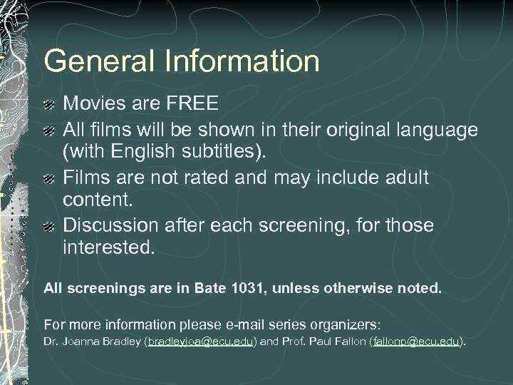 General Information Movies are FREE All films will be shown in their original language