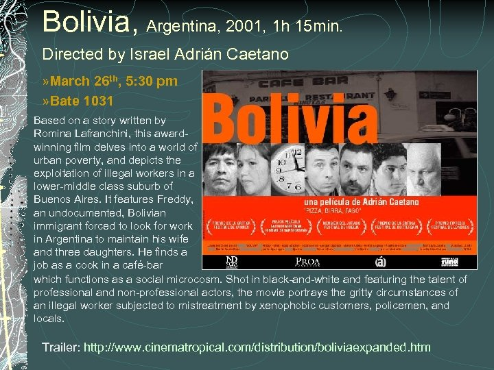 Bolivia, Argentina, 2001, 1 h 15 min. Directed by Israel Adrián Caetano » March