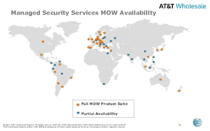Managed Security Services MOW Availability Full MOW Product Suite Partial Availability © 2011 AT&T