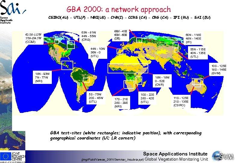 GBA 2000: a network approach CSIRO(AU) - UTL(P) - NRI(UK) - CNR(I) - CCRS