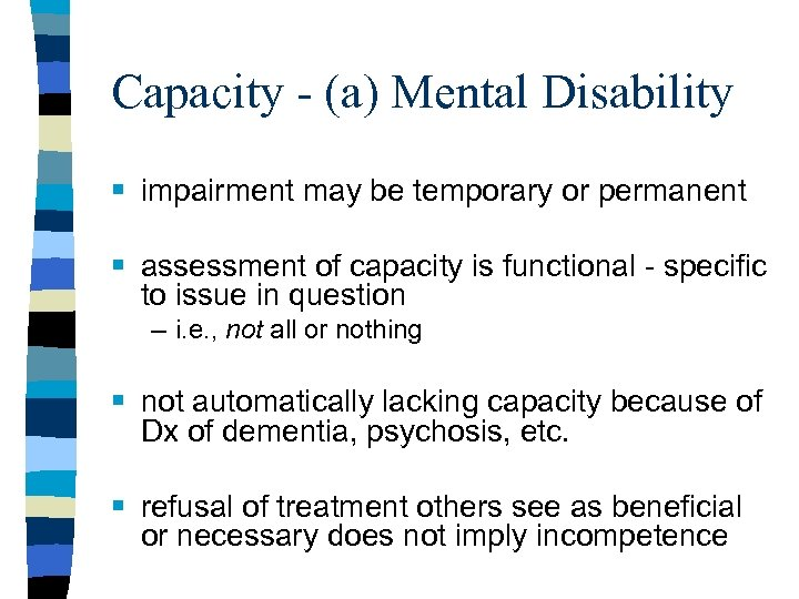 Capacity - (a) Mental Disability § impairment may be temporary or permanent § assessment