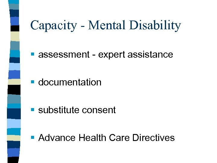 Capacity - Mental Disability § assessment - expert assistance § documentation § substitute consent