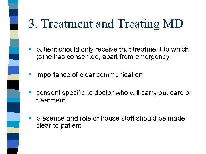3. Treatment and Treating MD § patient should only receive that treatment to which