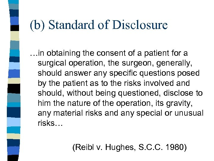 (b) Standard of Disclosure …in obtaining the consent of a patient for a surgical