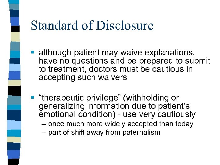 Standard of Disclosure § although patient may waive explanations, have no questions and be