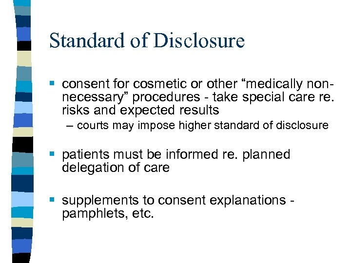"Standard of Disclosure § consent for cosmetic or other ""medically non- necessary"" procedures -"