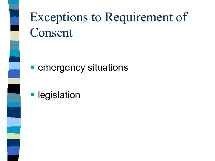 Exceptions to Requirement of Consent § emergency situations § legislation