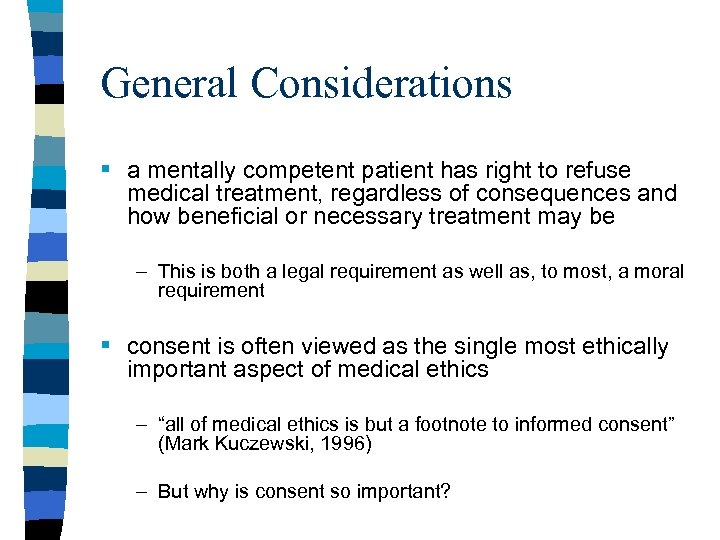 General Considerations § a mentally competent patient has right to refuse medical treatment, regardless