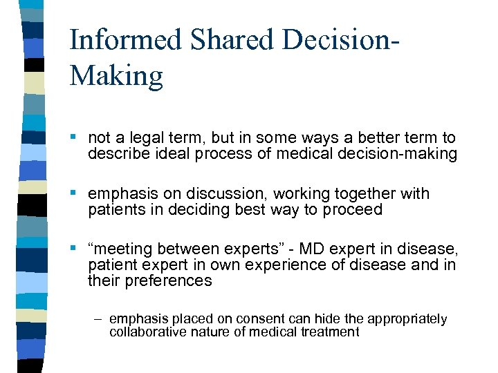 Informed Shared Decision. Making § not a legal term, but in some ways a