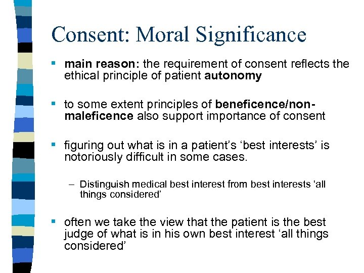 Consent: Moral Significance § main reason: the requirement of consent reflects the ethical principle