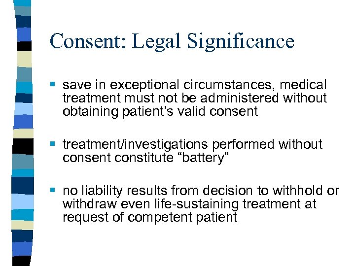 Consent: Legal Significance § save in exceptional circumstances, medical treatment must not be administered