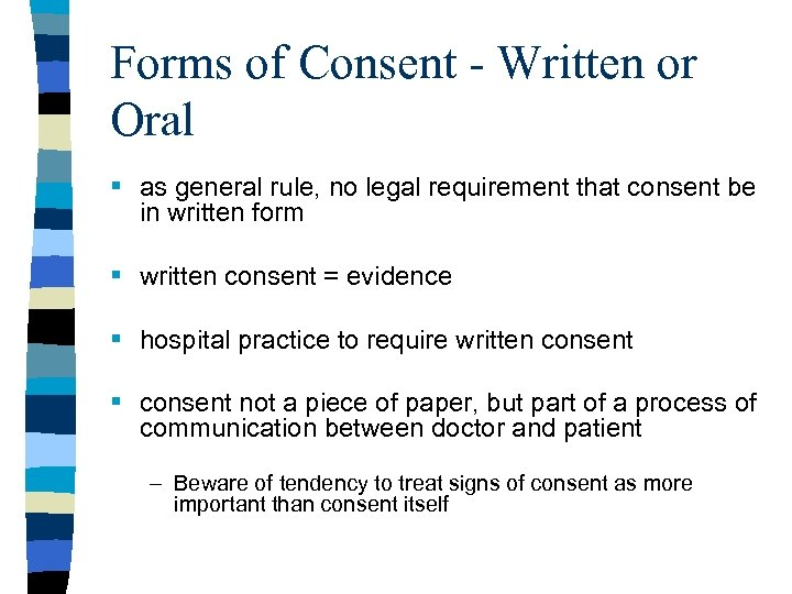 Forms of Consent - Written or Oral § as general rule, no legal requirement