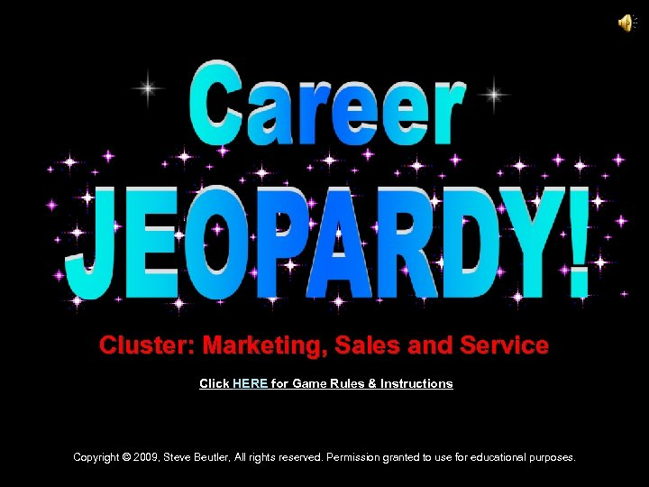 Cluster: Marketing, Sales and Service Click HERE for Game Rules & Instructions Copyright ©