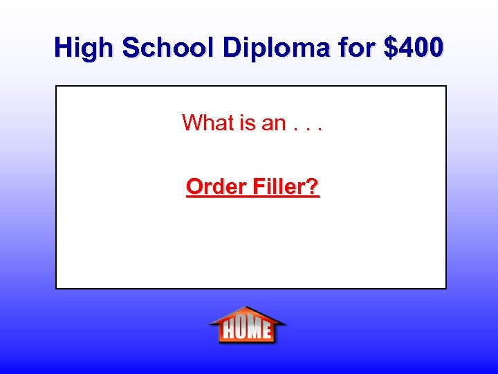 High School Diploma for $400 What is an. . . Order Filler?