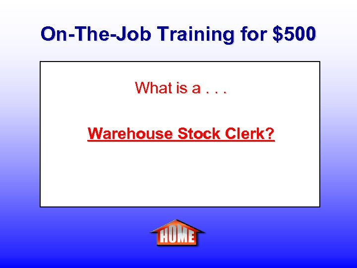 On-The-Job Training for $500 What is a. . . Warehouse Stock Clerk?