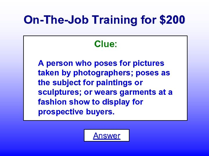 On-The-Job Training for $200 Clue: A person who poses for pictures taken by photographers;
