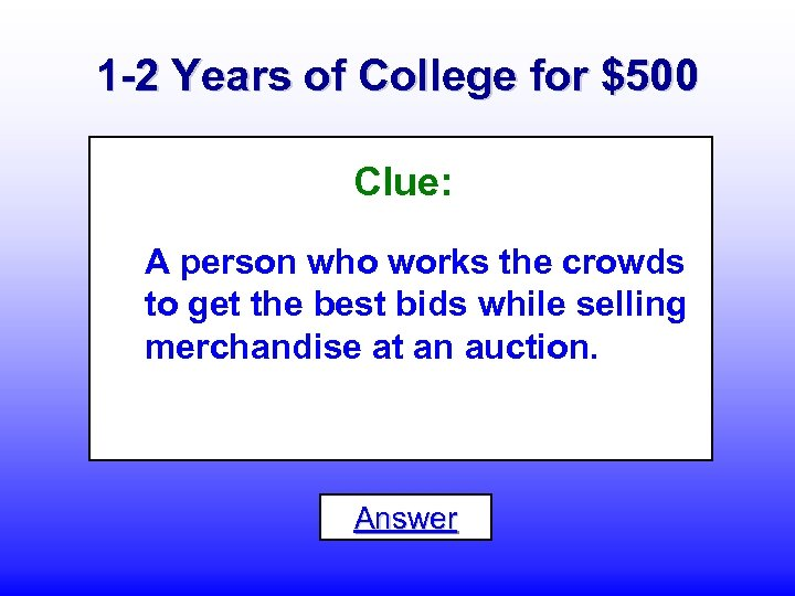 1 -2 Years of College for $500 Clue: A person who works the crowds