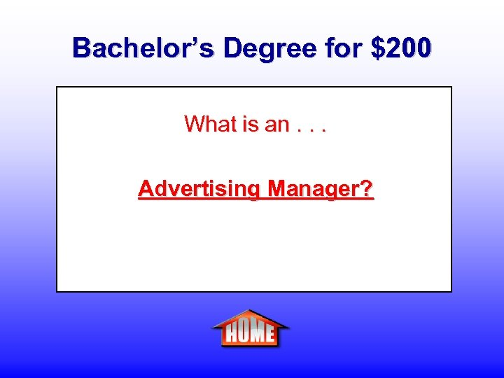 Bachelor's Degree for $200 What is an. . . Advertising Manager?