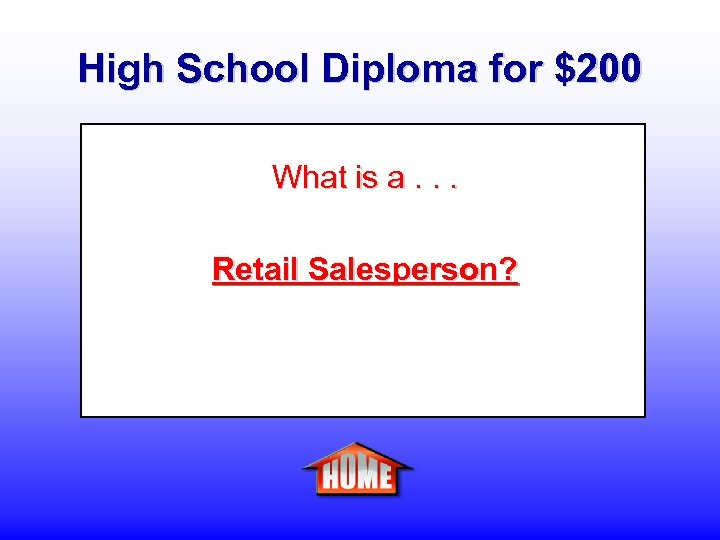 High School Diploma for $200 What is a. . . Retail Salesperson?