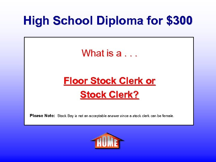 High School Diploma for $300 What is a. . . Floor Stock Clerk? Please