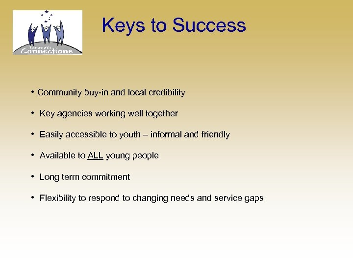Keys to Success • Community buy-in and local credibility • Key agencies working well