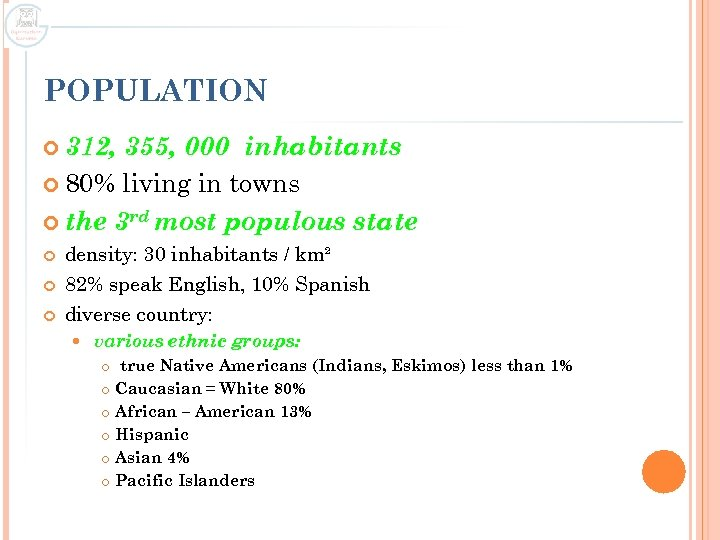 POPULATION 312, 355, 000 inhabitants 80% living in towns the 3 rd most populous