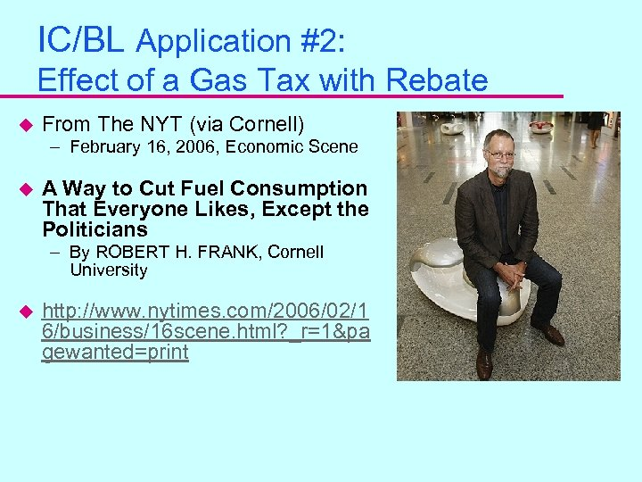 IC/BL Application #2: Effect of a Gas Tax with Rebate u From The NYT