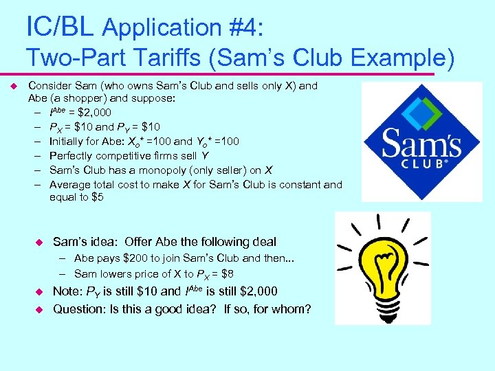 IC/BL Application #4: Two-Part Tariffs (Sam's Club Example) u Consider Sam (who owns Sam's