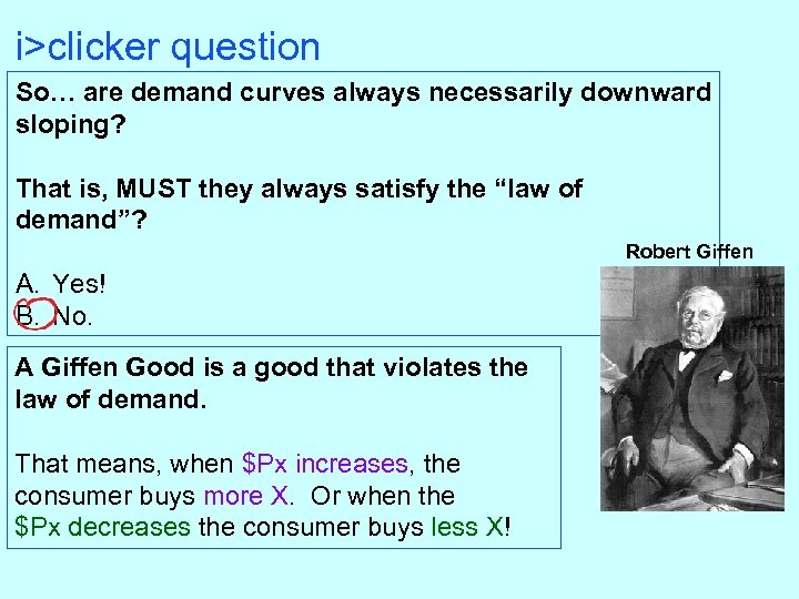 i>clicker question So… are demand curves always necessarily downward sloping? That is, MUST they