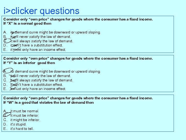 """i>clicker questions Consider only """"own price"""" changes for goods where the consumer has a"""