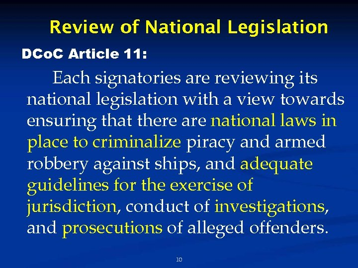 Review of National Legislation DCo. C Article 11: Each signatories are reviewing its national
