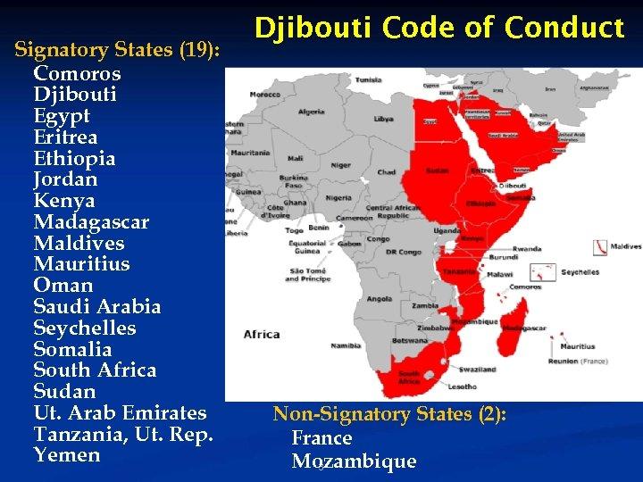 Signatory States (19): Comoros Djibouti Egypt Eritrea Ethiopia Jordan Kenya Madagascar Maldives Mauritius Oman