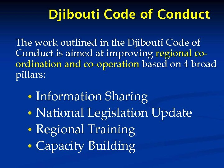 Djibouti Code of Conduct The work outlined in the Djibouti Code of Conduct is