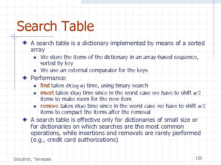Search Table A search table is a dictionary implemented by means of a sorted