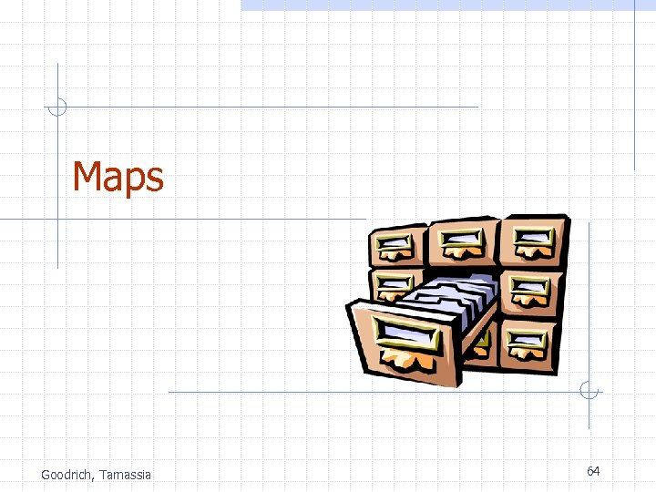 Maps Goodrich, Tamassia 64