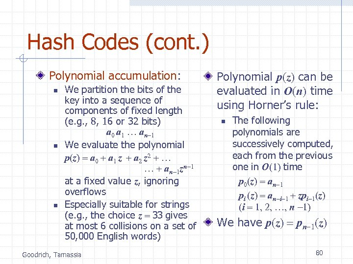 Hash Codes (cont. ) Polynomial accumulation: n n n We partition the bits of