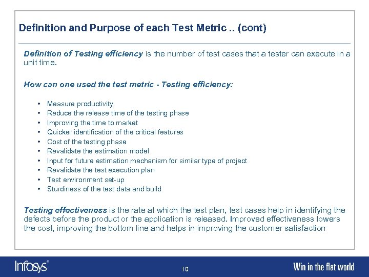 Definition and Purpose of each Test Metric. . (cont) Definition of Testing efficiency is