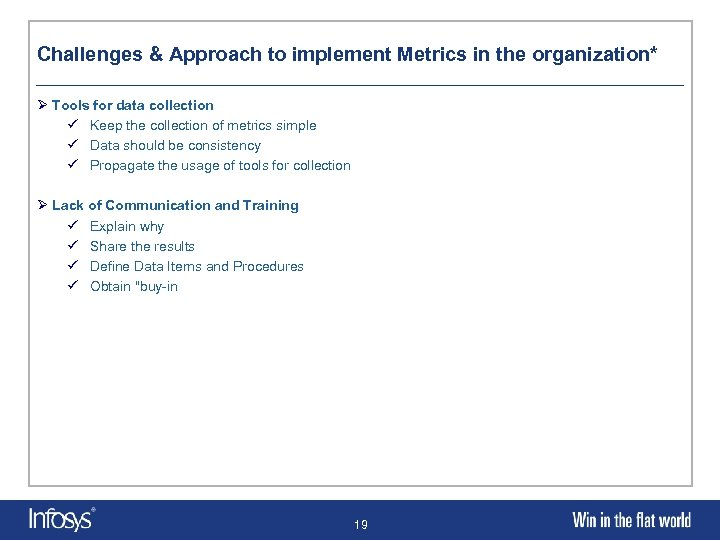 Challenges & Approach to implement Metrics in the organization* Ø Tools for data collection