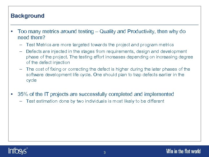 Background • Too many metrics around testing – Quality and Productivity, then why do