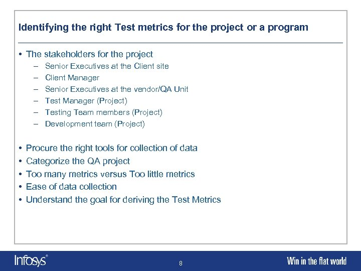 Identifying the right Test metrics for the project or a program • The stakeholders