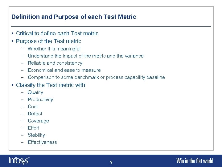 Definition and Purpose of each Test Metric • Critical to define each Test metric