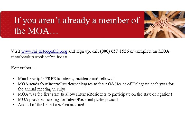If you aren't already a member of the MOA… Visit www. mi-osteopathic. org and