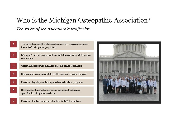 Who is the Michigan Osteopathic Association? The voice of the osteopathic profession. 1 The