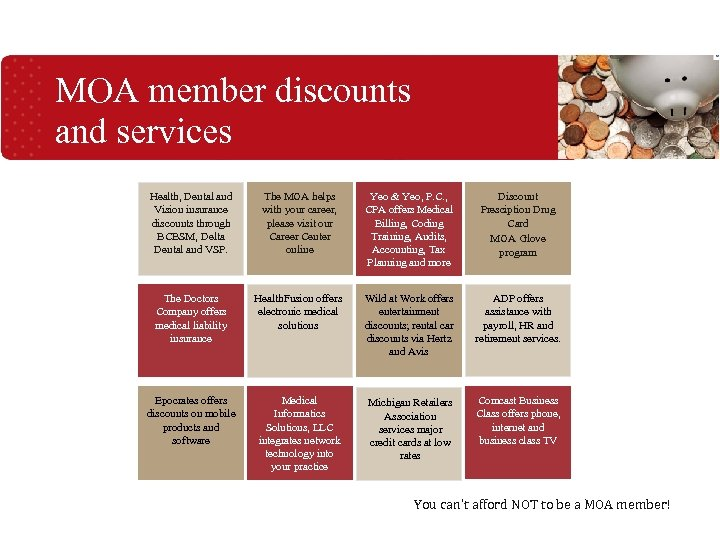 MOA member discounts and services Health, Dental and Vision insurance discounts through BCBSM, Delta