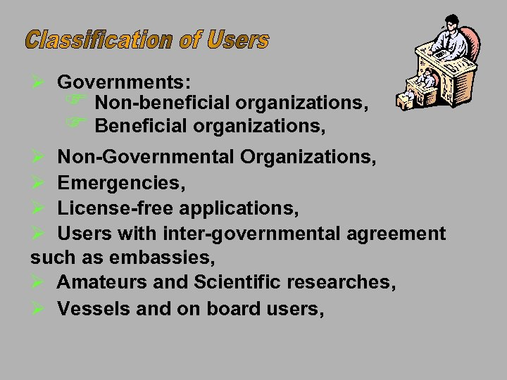Ø Governments: F Non-beneficial organizations, F Beneficial organizations, Ø Non-Governmental Organizations, Ø Emergencies, Ø