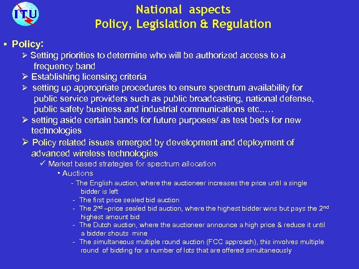 National aspects Policy, Legislation & Regulation § Policy: Ø Setting priorities to determine who